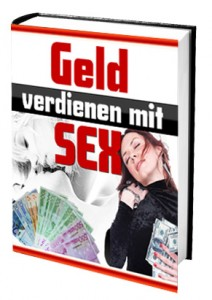 Sex-Business: Geld verdienen mit Sex